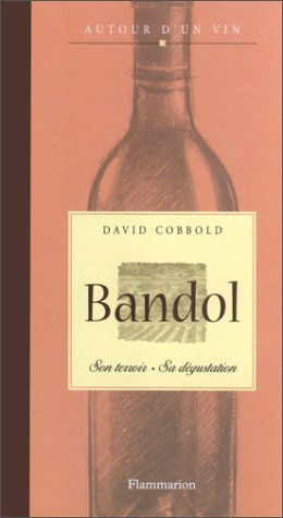 Bandol : Son terroir, sa dégustation par David Cobbold