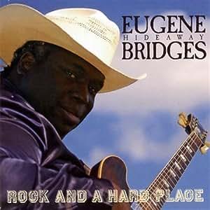Rock & a Hard Place by Eugene Hideaway Bridges (2011) Audio CD