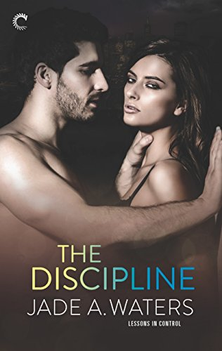 The Discipline (Lessons in Control) by [Waters, Jade A.]