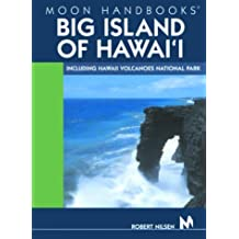 Moon Handbooks Big Island of Hawai'i: Including Hawaii Volcanoes National Park