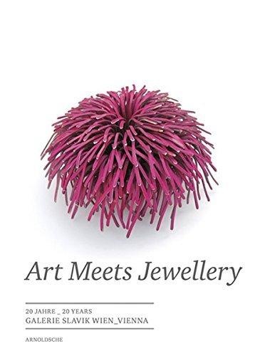 Art Meets Jewellery: 20 Years of Galerie Slavik Vienna: 20 Jahre Galerie Slavik Wien by Cornelie Holzach (2010-10-01)