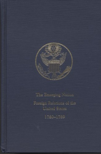 The Emerging Nation: A Documentary History of the Foreign Relations of the United States Under the Articles of Confederation, 1780-1789: 2