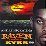 Songtexte von Andre Nickatina - Raven in My Eyes