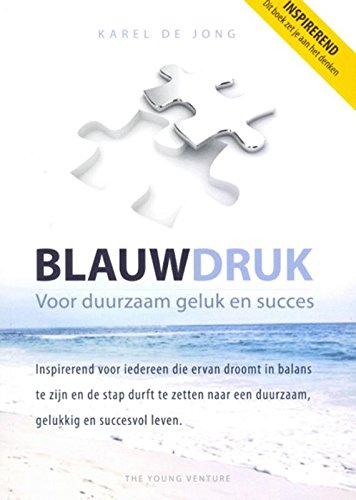 Blauwdruk: voor duurzaam geluk en succes, durf jij jezelf een spiegel voor te houden