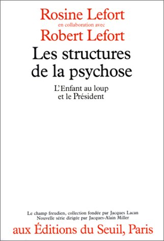 Les Structures de la psychose. L'enfant au loup et le Président par Rosine Lefort