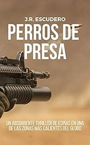PERROS DE PRESA: Un absorbente thriller de espías en una de las zonas más calientes del globo (Serie Nolan nº1