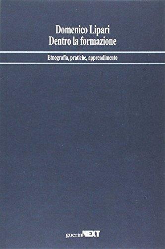 Dentro la formazione. Etnografia, pratiche, apprendimento - Amazon Libri