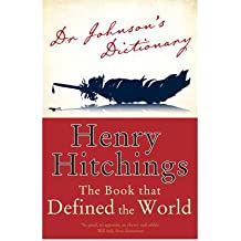 [(Dr. Johnson's Dictionary: The Book That Defined the World)] [Author: Henry Hitchings] published on (April, 2006)