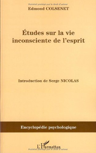 Etudes sur la vie inconsciente de l'esprit : 1880 par Edmond Colsenet