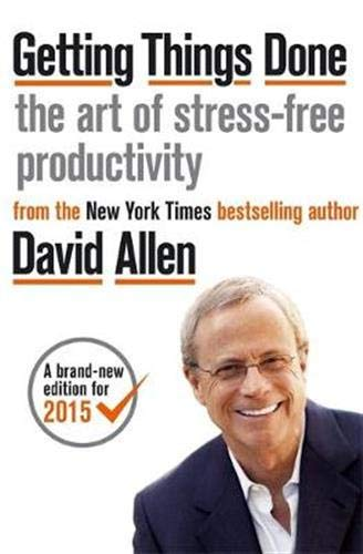 Getting Things Done. The Arts Of Stresss Free por David Allen