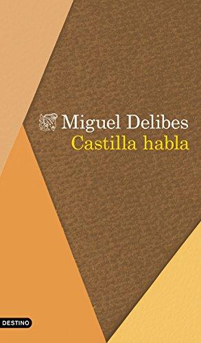 Castilla habla (volumen independiente) por Miguel Delibes