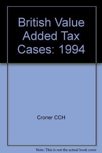 British Value Added Tax Cases: 1994 por Croner CCH