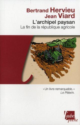 L'Archipel paysan - La Fin de la Rpublique agricole