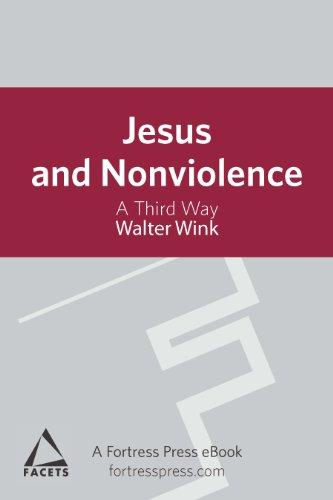Jesus and Nonviolence: A Third Way (Facets) (English Edition) por Walter Wink