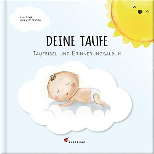 DEINE TAUFE: Taufbibel und Erinnerungsalbum - ein wunderschöner Begleiter für den Start ins Leben (PAPERISH® Geschenkbuch Babybuch) (PAPERISH® Geschenkebücher)