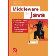 Middleware in Java: Leitfaden zum Entwurf verteilter Anwendungen - Implementierung von verteilten Systemen über JMS - Verteilte Objekte über RMI und CORBA (IT-Professional) (German Edition)