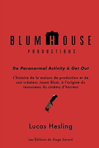 Blumhouse Productions: De Paranormal Activity à Get Out