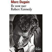 Ils vont tuer Robert Kennedy (Folio t. 6635) (French Edition)