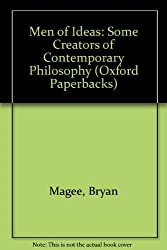 Men of Ideas: Some Creators of Contemporary Philosophy (Oxford Paperbacks) by Bryan Magee (1982-11-01)