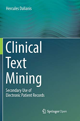 Clinical Text Mining: Secondary Use of Electronic Patient Records