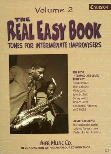The Real Easy Book Vol.2 (C Version): Tunes For Intermediate Improvisers (The Real Easy Books)