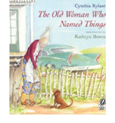(The Old Woman Who Named Things) By Rylant, Cynthia (Author) Paperback on (08 , 2000)