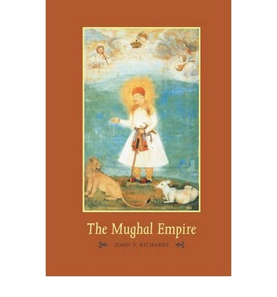 THE MUGHAL EMPIRE (NEW CAMBRIDGE HISTORY OF INDIA) BY (Author)Richards, John F[Hardcover]Mar-1993