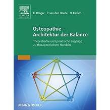 Osteopathie - Architektur der Balance: Theoretische und praktische Zugänge zu therapeutischem Handeln