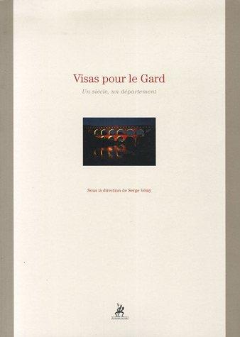 Visas pour le Gard : Un siècle, un département