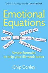 Emotional Equations: Simple formulas to help your life work better (English Edition)