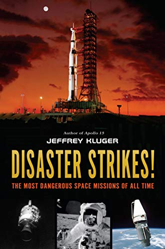 Disaster Strikes!: The Most Dangerous Space Missions of All Time (English Edition)