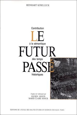 Le futur pass. Contribution  la smantique des temps historiques