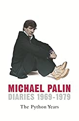 The Python Years: Diaries 1969-1979 Volume One by Michael Palin (2006-10-03)