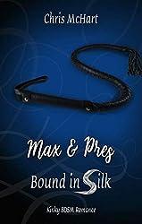 Max & Pres (Bound in Silk 2)