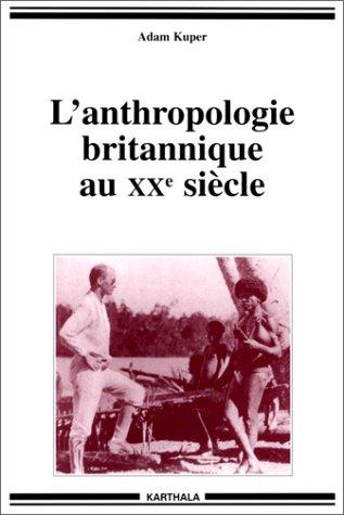 L'Anthropologie britannique au XXème siècle
