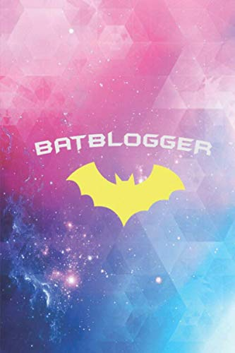 BATBLOGGER - Super Hero WRITER AUTHOR BLOGGER  Journal