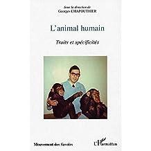 L'animal humain : traits et spécificités