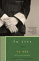 To Live: A Novel 1st (first) Edition by Yu Hua published by Anchor (2003)