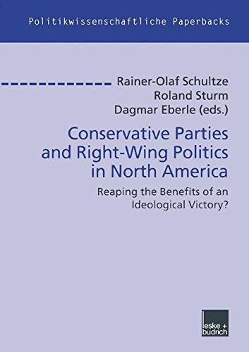 Conservative Parties and Right-Wing Politics in North America: Reaping the Benefits of an Ideological Victory? (Politikwissenschaftliche Paperbacks)