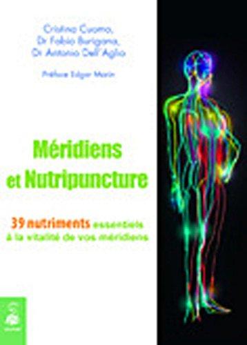 Méridiens et nutripuncture : 39 Nutriments essentiels à la vitalité de vos méridiens