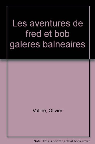 Les Aventures de Fred et Bob, N° 1 : Galères balnéaires par Olivier Vatine