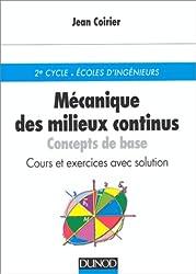 MECANIQUE DES MILIEUX CONTINUS. Concepts de base, Cours et exercices avec solution