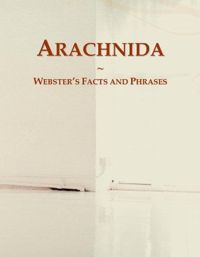 Arachnida: Webster's Facts and Phrases