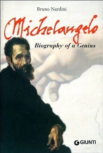 Michelangelo: Biography of a Genius by Bruno Nardini (1999-05-01)