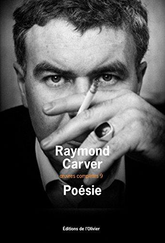 Poésie. oeuvres complètes 9 par Raymond Carver
