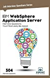 IBM WebSphere Application Server Interview Questions You'll Most Likely Be Asked (Job Interview Questions Series)