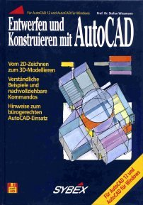 Entwerfen und Konstruieren mit AutoCAD. Für AutoCAD 12 und AutoCAD für Windows