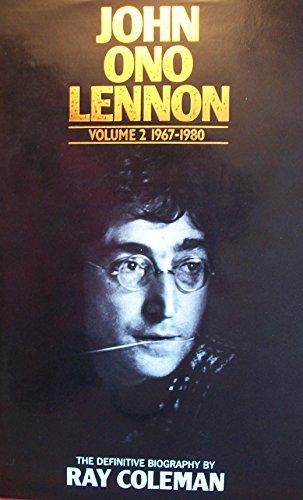John Ono Lennon, Vol. 2: 1967-1980 by Ray Coleman (1984-10-30)