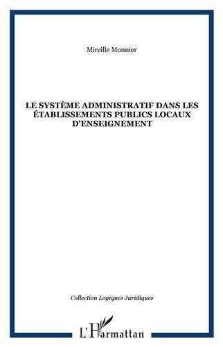 Le systeme administratif dans les tablissements publics locaux d'enseignement