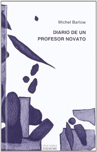 Diario de un profesor novato (El Peso de los Días) por Michel Barlow